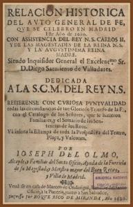 Relación histórica del último Auto General de Fe que se celebro en Madrid en 1680