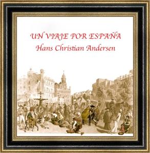 hans Christian Andersen - Un viaje por España_fotor